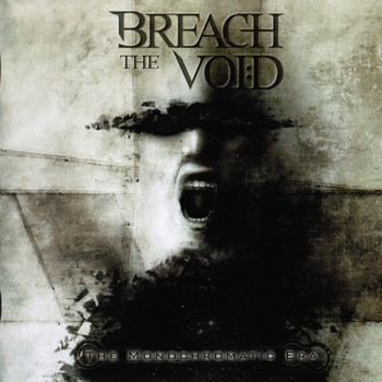 Breach The Void - The Monochromatic Era (2010)