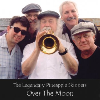 The Legendary Pineapple Skinners - Over The Moon (2005)