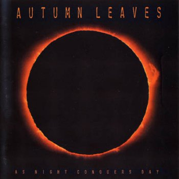 Autumn Leaves - As Night Conquers Day (1999)