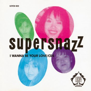 Supersnazz - I Wanna Be Your Love (CD-EP 1992)