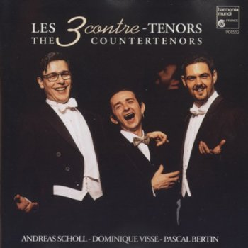 The 3 Coutertenors [Andreas Schull; Dominique Visse; Pascal Bertin] (1995)