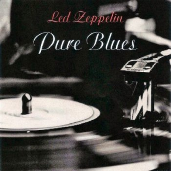 Led Zeppelin - Pure Blues (Bootleg) (1970) - Lossless