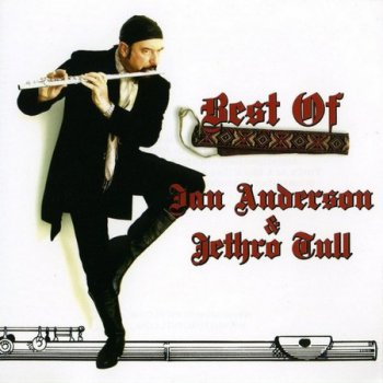 Ian Anderson And Jethro Tull - Best Of (2009)