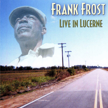 Frank Frost - Live In Lucerne (2004)