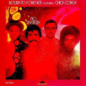 Return to Forever Featuring Chick Corea - No Mystery 1975