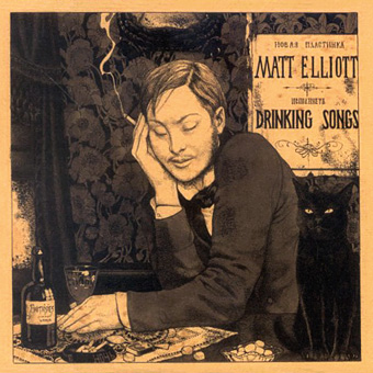 Matt Elliott - Drinking Songs (2005)