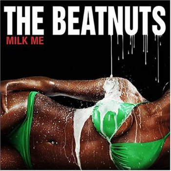 The Beatnuts-Milk Me 2004