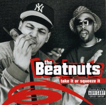 The Beatnuts-Take It Or Squeeze It 2001