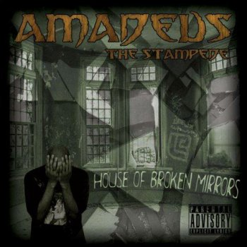 Amadeus The Stampede-House Of Broken Mirrors 2009