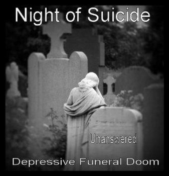 Night of Suicide - Unanswered (2008)