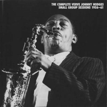 Johnny Hodges - The Complete Verve Small Group Sessions 1956-61 (6CD) (2000)