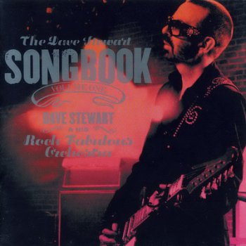Dave Stewart And His Rock Fabulous Orchestra - The Dave Stewart Songbook (Volume One) 2СD (2008)