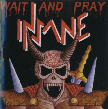 Insane - Wait And Pray 2004