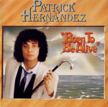 Patrick Hernandez - Born To Be Alive (1992)