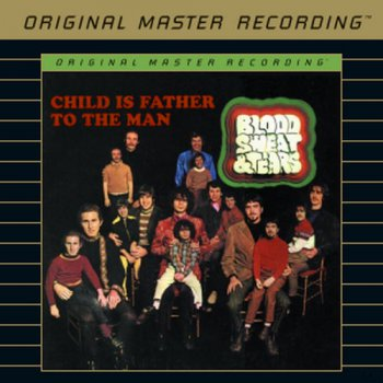 Blood, Sweat & Tears - Child Is Father To The Man (MFSL UDCD II 1999) 1968
