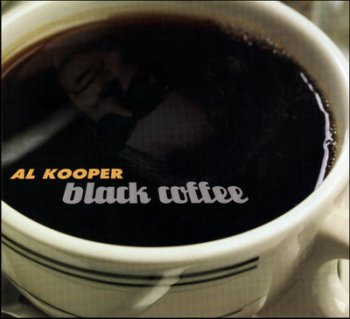 Al Kooper - Black Coffee (2005)