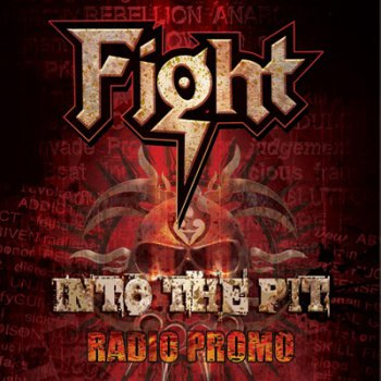 Fight - Into The Pit (Radio Promo)(2008)