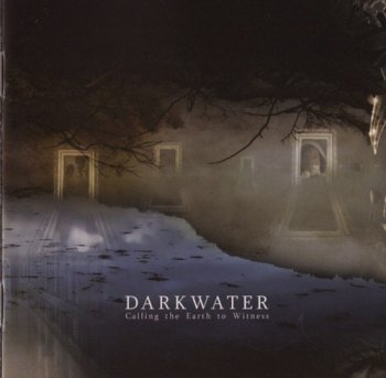 Darkwater - Calling The Earth To Witness (2007)