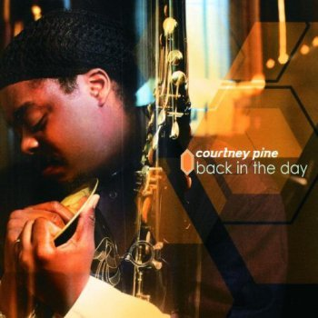 Courtney Pine - Back In The Day (2000)