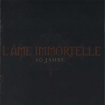 L'Ame Immortelle – 10 Jahre (2007)