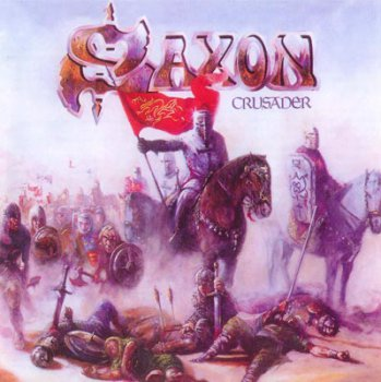 Saxon - Crusader [Digitally Remastered Edition With Bonus Tracks, 2009] 1984