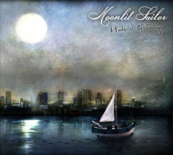 Moonlit Sailor - A Footprint Of Feelings (2008)