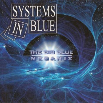 Systems In Blue - The Big Blue - Megamix (2010)