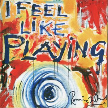 Ronnie Wood - I Feel Like Playing (2010)