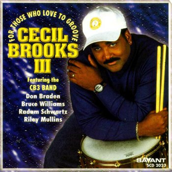 Cecil Brooks III - For Those Who Love to Groove (1999)