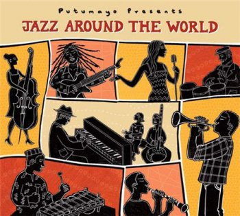 VA - Putumayo Presents - Jazz Around The World (2009)