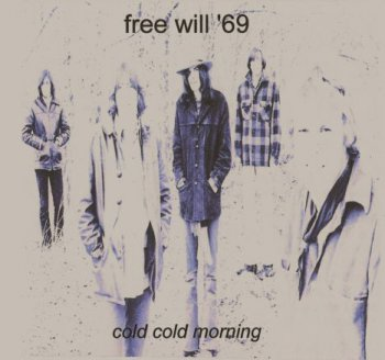 Free Will - Cold Cold Morning - 1969