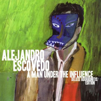 Alejandro Escovedo - A Man Under The Influence: Deluxe Bourbonitis Edition (2LP Set Bloodshot Records 2009 VinylRip 24/96) 2001