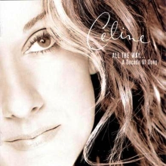 Celine Dion - All The Way…A Decade Of Song (1999)