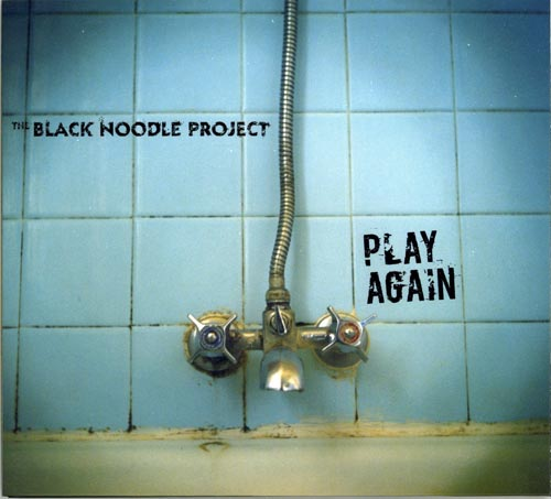 The Black Noodle Project - Play Again (2006) [Reissue 2009]
