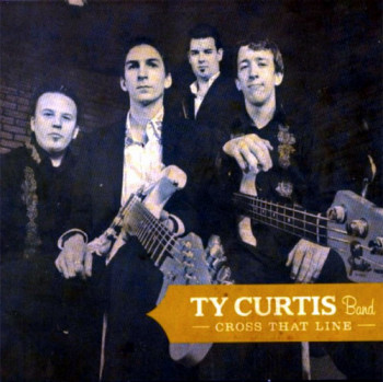 Ty Curtis Band - Cross That Line (2010)