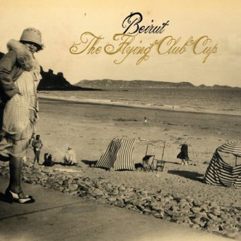 Beirut - The Flying Club Cup (2007)