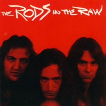 The Rods - In The Raw [Reissue 1998] (1983)