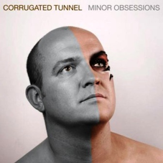 Corrugated Tunnel - Minor Obsessions (2010)