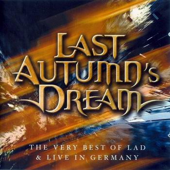 Last Autumn's Dream - The Very Best of LAD & Live in Germany 2CD (2008)