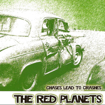 The Red Planets - Chases Lead To Crashes (2010)