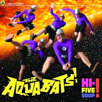 Aquabats –  Hi-Five Soup!(2011)