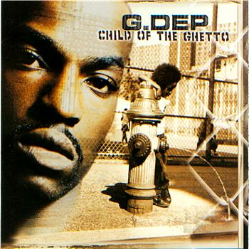 G. Dep-Child Of The Ghetto 2001