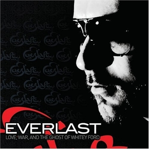 Everlast-Love, War and The Ghost of Whitey Ford 2008