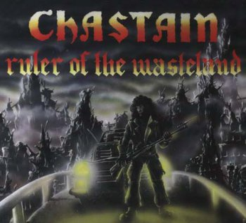 Chastain - Ruler Of The Wasteland [2008 Reissue] 1986