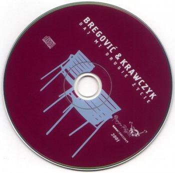 Bregovic & Krawczyk – Daj Mi Drugie Zycie (2001)