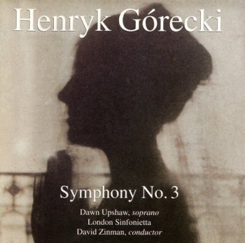 "Henryk Gorecki – Symphony № 3 ""Symphony Of Sorrowful Songs"" (1992)"