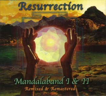 Mandalaband - Resurrection~Mandalaband I & II [2CD Digipak] (2010)