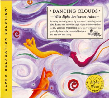 Dr. Jeffrey Thompson & Mick Rossi - Dancing Clouds