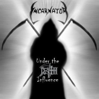 Incarnator - Under The Death Influence (Remixed & Remastered) (2011)