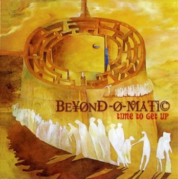 Beyond-O-Matic - Time To Get Up (2010)